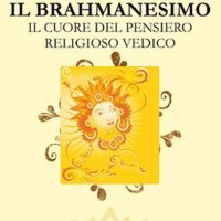 Il Brahmanesimo (T. 316) Il cuore del pensiero religioso vedico