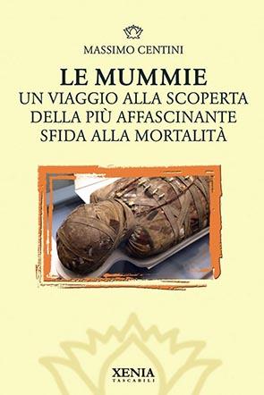 Le mummie (T. 321) Un viaggio alla scoperta della più affascinante sfida alla mortalità