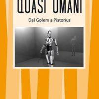 Quasi umani (T. 329) Dal Golem a Pistorius