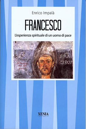 Francesco (T. 333) L'esperienza spirituale di un uomo di pace