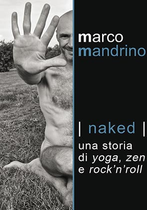 Naked Una storia di yoga, zen e rock'n'roll