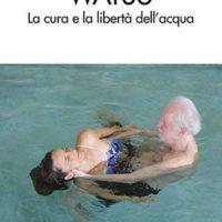 Watsu La cura e la libertà dell'acqua